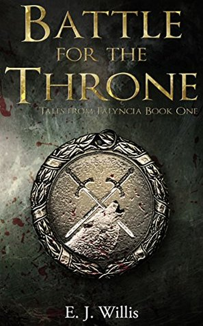 Battle for the Throne by E.J. Willis