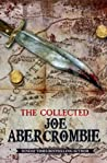 The Collected Joe Abercrombie: The Blade Itself/Before they are Hanged/Last Argument of Kings/Best Served Cold/The Heroes/Red Country