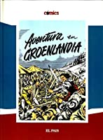 El Capitán Trueno: Aventura en Groenlandia y otras historias