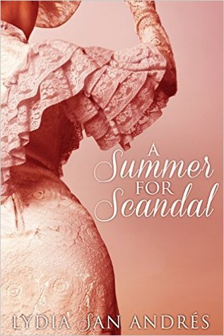 A Summer for Scandal (Arroyo Blanco, 1)