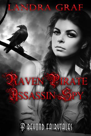 Raven Pirate Assassin Spy (Beyond Fairytales series)