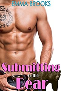 Submitting To The Bear (True Mates #1)