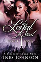 The Loyal Steed: Part One (The Pleasure Hound Series)