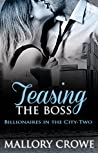 Teasing The Boss (Billionaires in the City, #2)