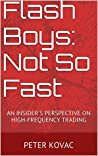 Flash Boys: Not So Fast: An Insider's Perspective on High-Frequency Trading