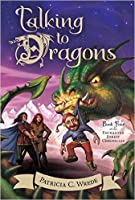 Talking to Dragons (The Enchanted Forest Chronicles #4)