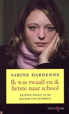 Ik was twaalf en ik fietste naar school by Sabine Dardenne