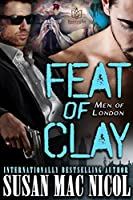 Feat of Clay (Men of London, #4)