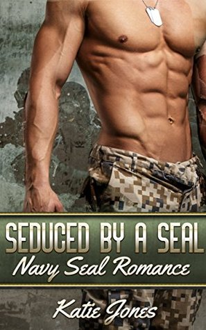 Seduced by a SEAL by Katie Jones