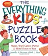 The Everything Kids' Puzzle Book: Mazes, Word Games, Puzzles  More! Hours of Fun!