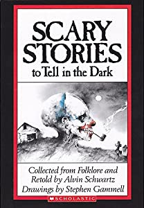 Scary Stories to Tell in the Dark (Scary Stories, #1)