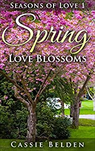 Spring Love Blossoms (Amish Seasons of Love #1)
