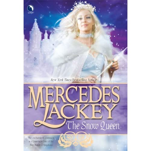 The Snow Queen Five Hundred Kingdoms 4 By Mercedes Lackey