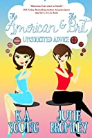 Unsolicited Advice (The American and The Brit #1)