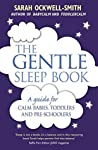 The Gentle Sleep Book: A Guide for Calm Babies, Toddlers and Pre-schoolers