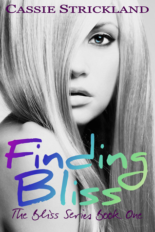 Finding Bliss (The Bliss Series, #1) by Cassie Strickland