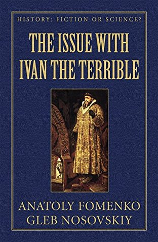 The Issue with Ivan the Terrible. (History: Fiction or Science? Book 10)