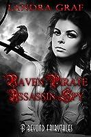 Raven, Pirate, Assassin, Spy: Beyond Fairytales series