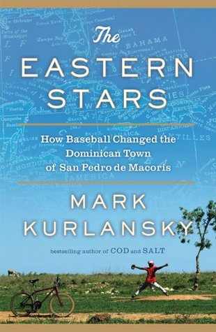 The Eastern Stars: How Baseball Changed the Dominican Town of San Pedro de Macoris