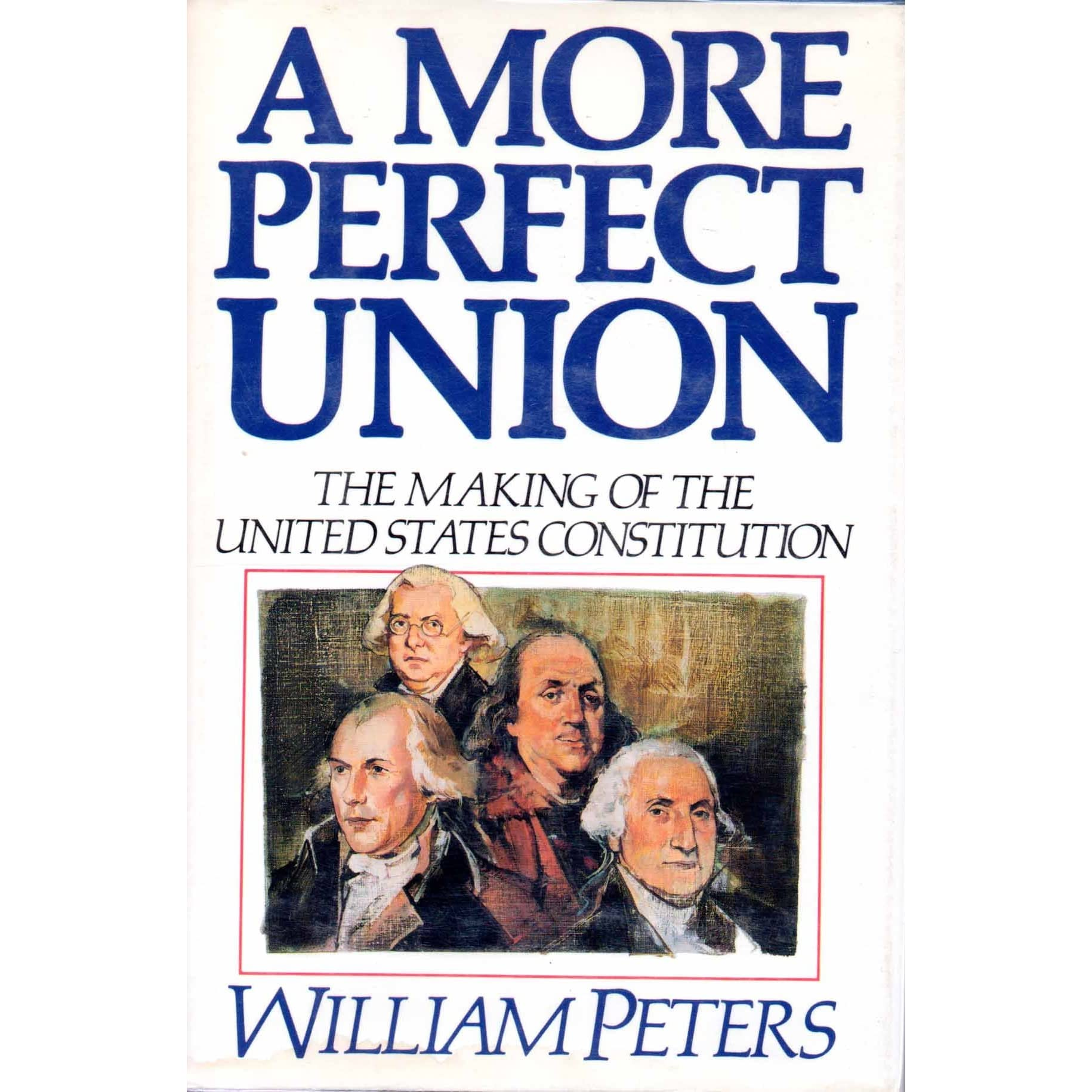 more perfect union Peter explores the constitution's most striking and innovative feature its resilient brand of federalism.