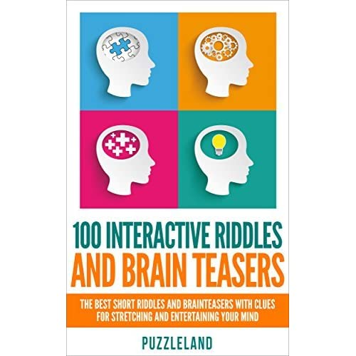 Riddles: 100 Interactive Riddles and Brain teasers: The Best