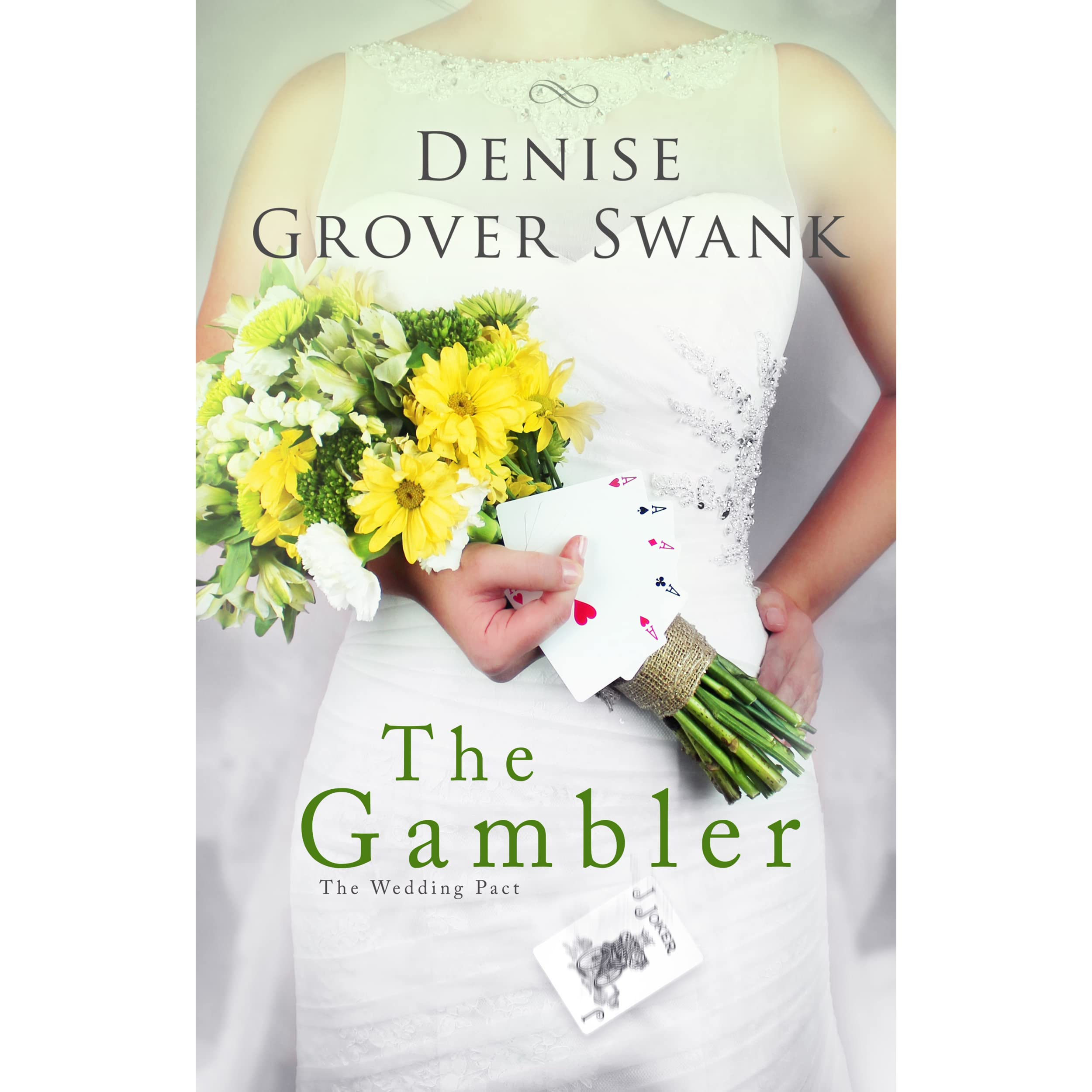 The Wedding Pact.The Gambler The Wedding Pact 3 By Denise Grover Swank