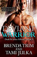 Deviant Warrior (Dark Warrior Alliance, #3 )