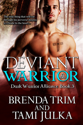 Deviant Warrior (Dark Warrior Alliance, #3 )