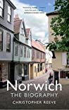Norwich: The Biography