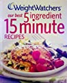 Weight Watchers® (our best 5 ingredient 15 minute recipes)