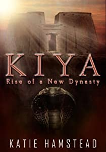 Rise of a New Dynasty (KIYA Trilogy, #3)