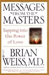 Messages from the Masters: Tapping into the Power of Love