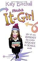 Wie ich aus Versehen das coolste Mädchen der Schule wurde (Plötzlich It-Girl #1)