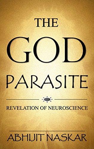 The God Parasite: Revelation of Neuroscience
