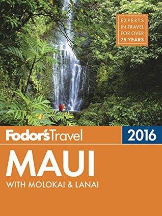 Fodor's Maui 2016 by Fodor's Travel Publications...