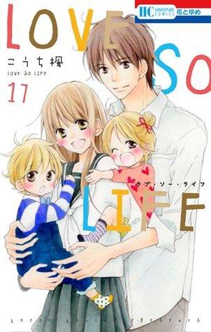 Love so Life, Vol. 17 by Kaede Kouchi
