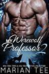 My Werewolf Professor 2 (Belonging to Alessandro Moretti, #2)