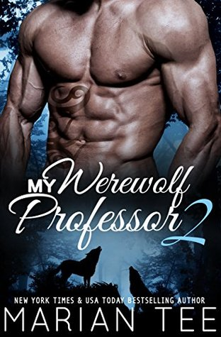 My Werewolf Professor 2 by Marian Tee