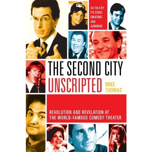 The Second Most Famous Clock In The World: The Second City Unscripted: Revolution And Revelation At