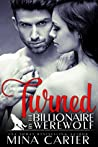 Turned by the Billionaire Werewolf (Kingwood Pack, #2)
