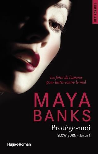 Protège-moi (Slow Burn, #1)  by  Maya Banks