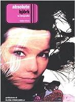 Absolute Björk. La biografia