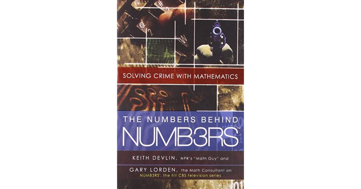 The Numbers Behind Numb3rs: Solving Crime with Mathematics by Keith