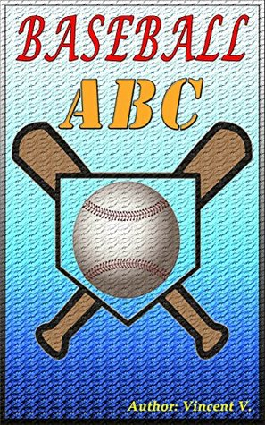 ABC: Baseball ABC ( ABC BOOK, ABC FOR KIDS, ABC, ABC BOOK FOR KIDS, FRUIT'S ABC, CHILDREN EARLY LEARNING, A to Z, Book of ABC's, Potty Training & Preschool ... Habitats, Children's Books, ABC's)