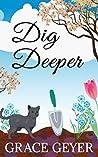 Dig Deeper (Miranda Moore #3)