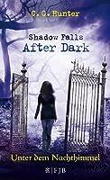 Unter dem Nachthimmel (Shadow Falls: After Dark, #2)