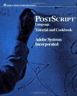 PostScript Language Tutorial and Cookbook by Adobe Systems Inc