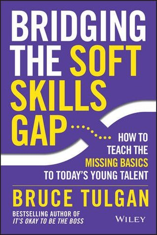 Bridging the Soft Skills Gap: How to Teach the Missing Basics to Todays Young Talent