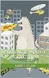 500 Facts about Godzilla