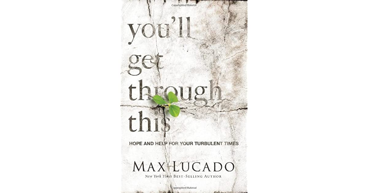 Youll Get Through This Hope And Help For Your Turbulent Times By